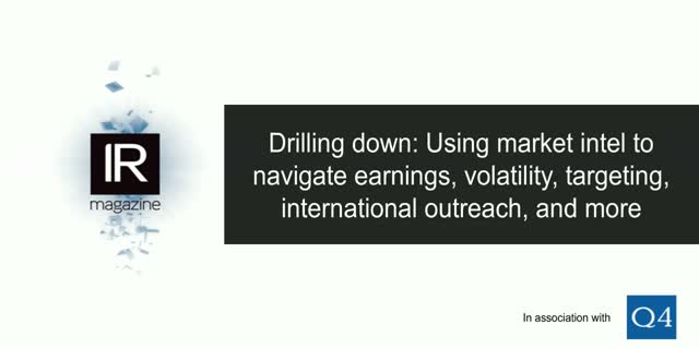 IR Magazine Webinar – Drilling down: Using market intel to navigate earnings