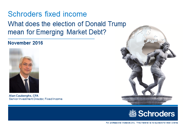 Schroders: What does the election of Donald Trump mean for Emerging Market Debt?