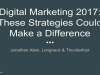 Digital Marketing 2017: These Strategies Could Make a Difference