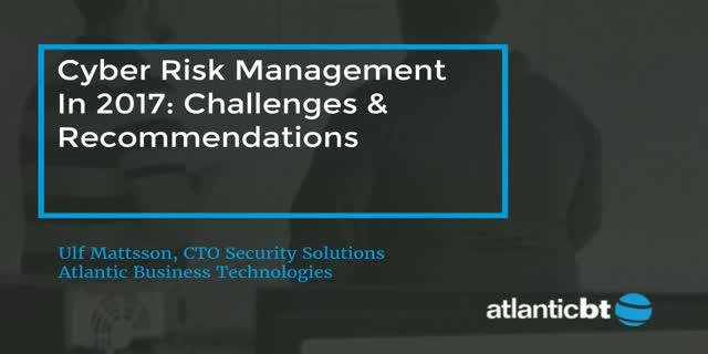 Cyber Risk Management in 2017: Challenges & Recommendations