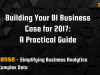 A Practical Guide: Building your BI Business Case for 2017