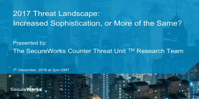 2017 Threat Landscape: Increased Sophistication, or More of the Same?