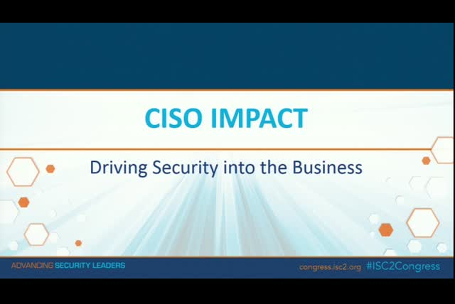 CISO Impact: Driving Security Into the Business