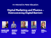 Digital Marketing & Pharma - Overcoming Digital Barriers