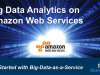 Big Data Analytics on AWS: Getting Started with Big-Data-as-a-Service