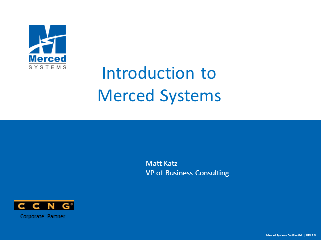 Introducing CCNG partner - Merced Systems