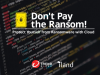 Don't Pay the Ransom! Protect Yourself from Ransomware with Cloud