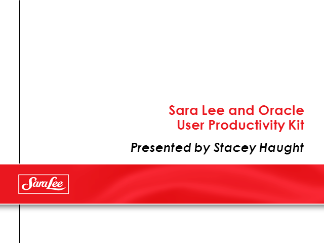 Sara Lee's Oracle User Productivity Kit Strategy