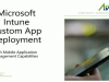 Intune and Mobile Application Management: Build your own custom apps with Intune