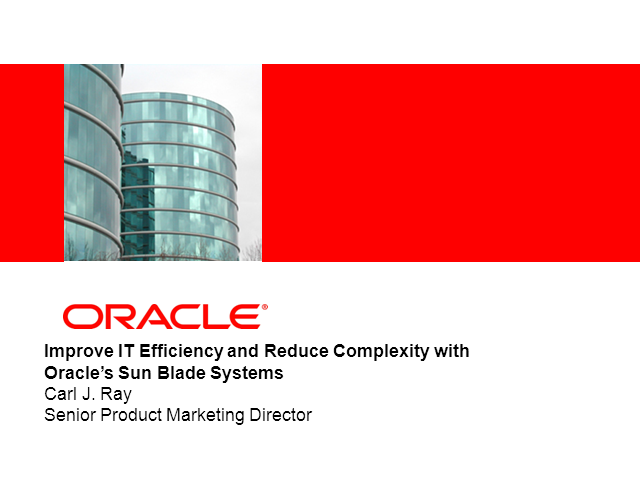 Driving Datacenter Agility and Efficiency with Oracle Sun Blades