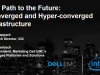 The Path to the Future: Converged & Hyper-Converged Infrastructure