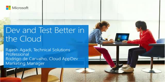 Dev and Test Better in the Cloud