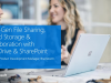 Next-Gen File Sharing, Cloud Storage & Collaboration with OneDrive & SharePoint