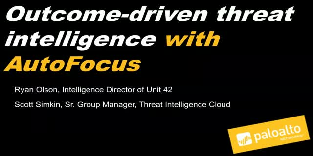 Outcome-Driven Threat Intelligence with AutoFocus