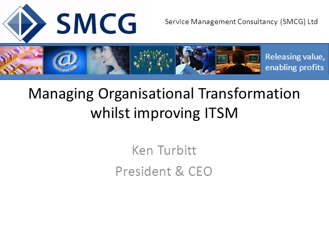 Managing Organisational Transformation Whilst Improving ITSM