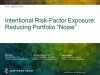 "Intentional Risk-Factor Exposure: Reducing Portfolio ""Noise"""