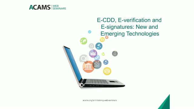 E-CDD, E-verification and E-signatures: New and Emerging Technologies