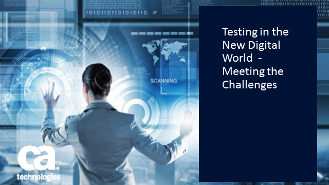 Testing in the New Digital World  - Meeting the Challenges
