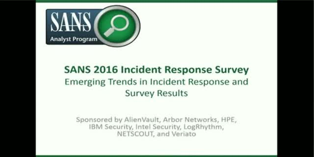 SANS 2016 Incident Response Survey: Emerging Trends in Incident Response