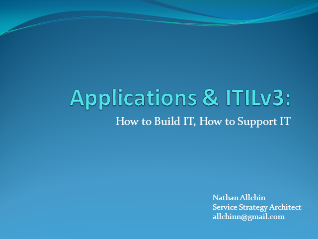 Applications & ITILv3 - How to Build It, How to Support It