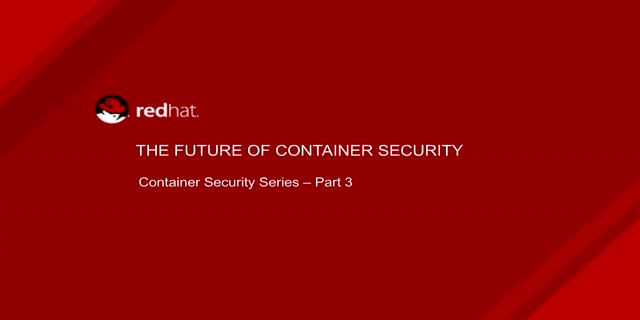 The Future of Container Security [Container Security Series: Part 3]