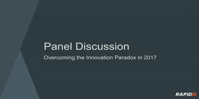 Rapid7 Roundtable: Overcoming The Innovation Paradox in 2017