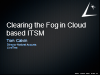 Clearing the Fog in Cloud-Based ITSM