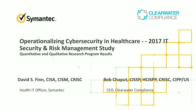 Operationalizing Cybersecurity in Healthcare: 2017 IT Security & Risk Management