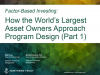 Factor-Based Investing: How the Largest Asset Owners Approach Portfolio Design
