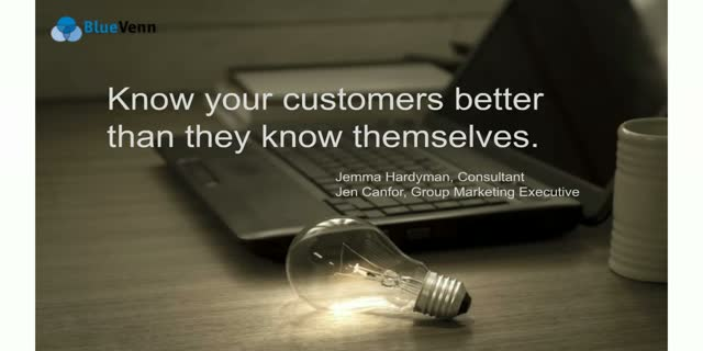 Know your customers better than they know themselves