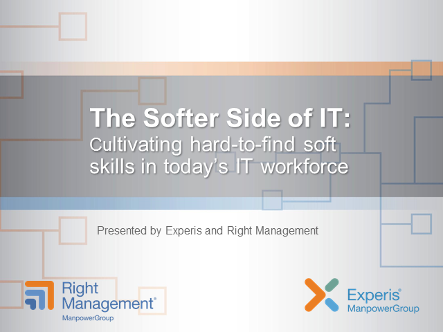 The Softer Side of IT: Cultivating hard-to-find soft skills in today's workforce