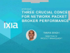 Three Crucial Concepts for Network Packet Broker Performance