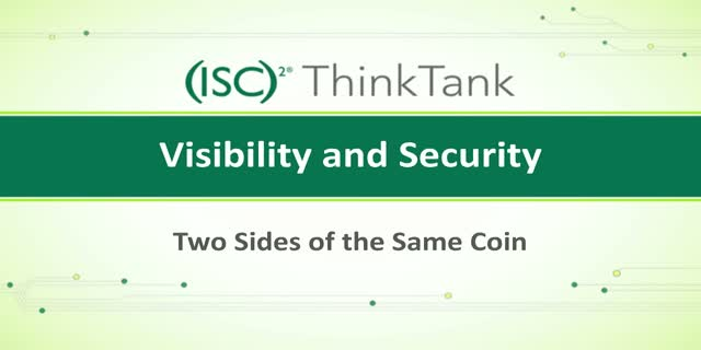 Visibility and Security - Two Sides of the Same Coin