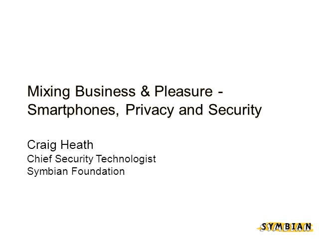 Mixing Business & Pleasure - Smartphones, Privacy and Security