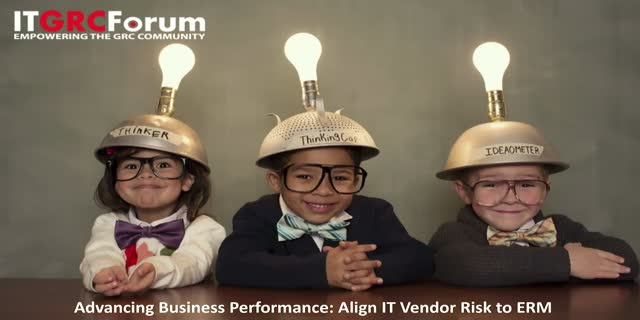 Advancing Business Performance: Align IT Vendor Risk to ERM