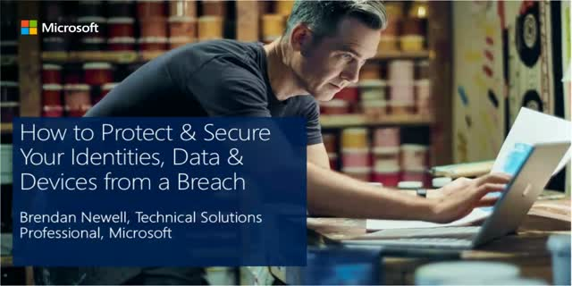 How to Protect & Secure Your Identities, Data & Devices from a Breach