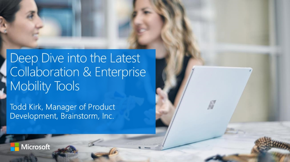 Deep Dive into the Latest Collaboration & Enterprise Mobility Tools
