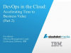 DevOps in the Cloud:  Accelerating Time to Business Value (Part 2)