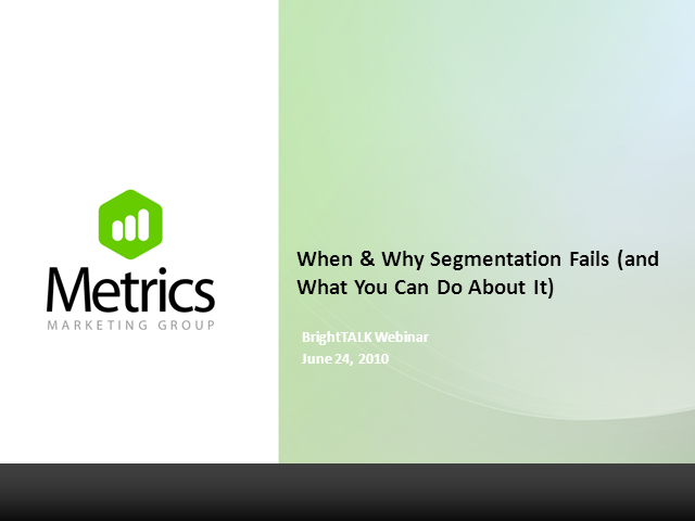 When and Why Segmentation Fails...& What You Can Do About It