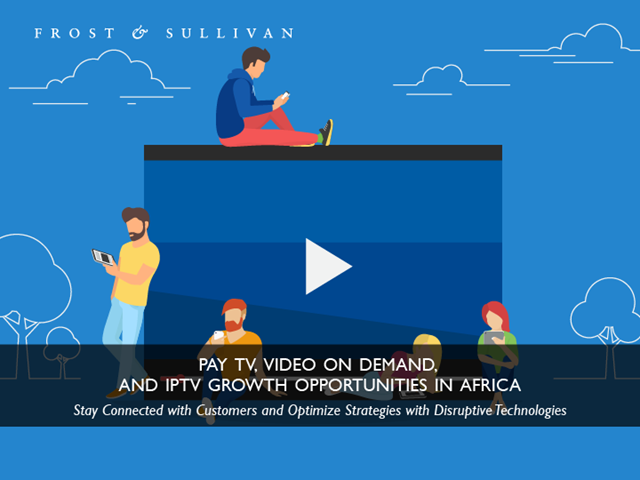 Pay TV, Video on Demand, and IPTV Growth Opportunities in Africa