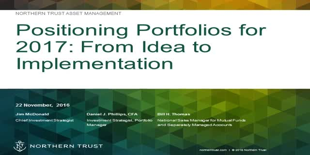 Positioning Portfolios for 2017: From Idea to Implementation – Managed Accounts