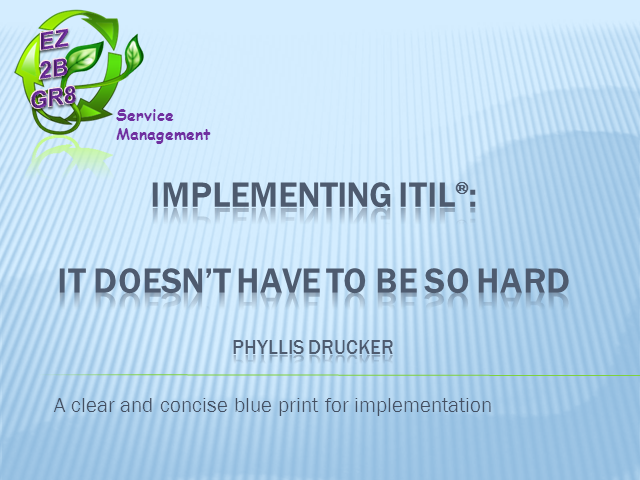 Implementing ITIL®: It Doesn't Have to Be So Hard