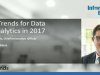 5 Hot Trends for Data and Analytics in 2017