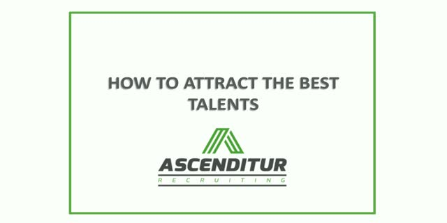 How to Recruit and Attract the Best Talent
