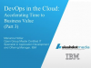 DevOps in the Cloud:  Accelerating Time to Business Value (Part 3)