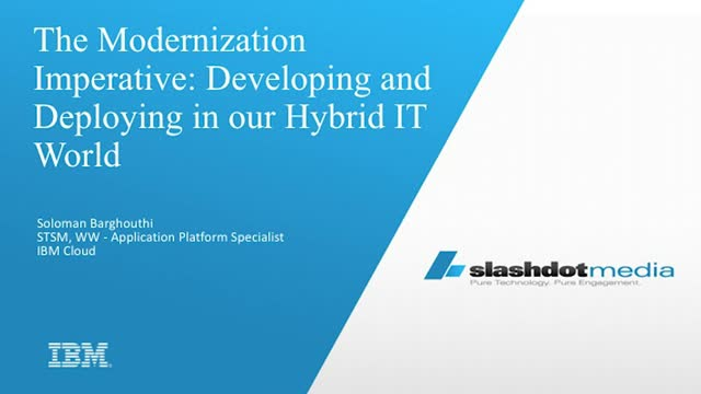 The Modernization Imperative:  Developing and Deploying in our Hybrid IT World