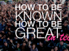 How To Be Known and Great in Tech