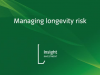 Managing longevity risk