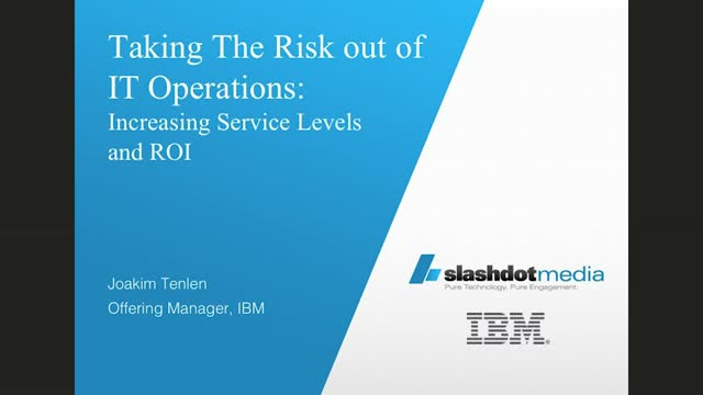 Taking the Risk out of IT Operations:  Increasing Service Levels and ROI