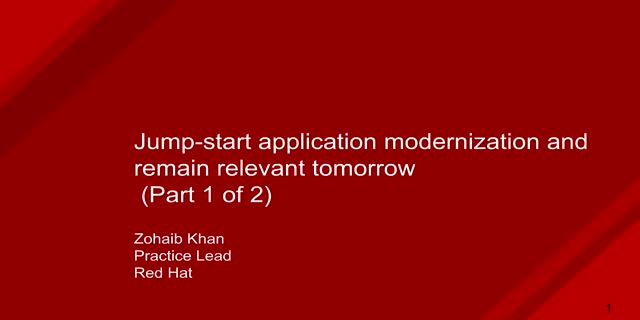 Jump Start Application Modernization with Microservices and APIs (Part 1 of 2)